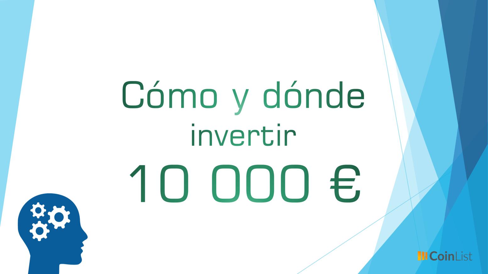 Cómo y dónde invertir 10.000 euros